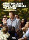 Geïntegreerde vaste en mobiele telefonie: De klantervaring in de houdgreep
