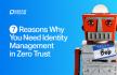 7 redenen waarom je Identiy Management nodig hebt bij Zero Trust